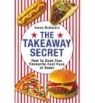 The Takeaway Secret: How to cook your favourite fast food at home 99p INSTORE at The Works