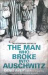 the man who broke into auschwitz - denis avey £2.99 instore at the works