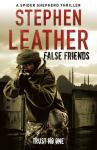 Novel: Stephen Leather - False Friends. New out, just £6 del. from ASDA online. Save 54%