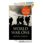World War One: History in an Hour by Rupert Colley  Kindle eBook