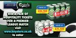 Win a pair of hospitality tickets to a Premier League Match @ Keystore