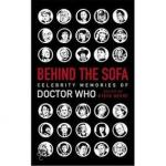 Behind The Sofa: Celebrity Memories Of Doctor Who [New Edition] (Hardcover) SIGNED by Richard Herring / Robin Ince / Steve Berry / Katy Manning / Sophie Aldred / Ben Aaronovitch  /Al Murray £9.99 @ Forbidden Planet