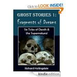 Richard Hollingdale - Fragments of Dreams: Six Tales of Death & the Supernatural (Gothic Stories) [Kindle Edition] - Download Free @ Amazon