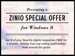 Zinio FREE 6 magazines for 3 Months (must register on a Windows 8 device only)