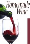 Homemade Wine :The Ultimate Recipe Guide - Over 30 Delicious & Best Selling Recipes [Kindle] FREE @ Amazon