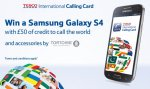 Win a Samsung galaxy S4 with £50 of Tesco International Calling Card credit and accessories by Tortoise @ Tesco Phone Shop