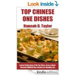Chinese One-Dish Recipes: Collection of 30 Top Class, Simple, Easy And Most-Wanted Chinese One-Dish Recipes For Healthy Life [Kindle] FREE @ Amazon