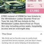 Wimbledon tickets (prime seats) (ladies semi or quarter), hospitality access, plus accommodation £1190 @ itison