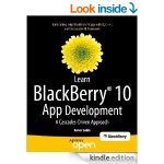 Free Learn BlackBerry 10 App Development: A Cascades-Driven Approach [Kindle Edition]