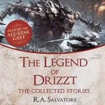 The Legend of Drizzt: The Collected (short) Stories - 12 Book Anthology [Unabridged AudioBook] FREE @ Amazon Audible