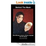 Michael Jackson (Behind The Mask: What Michael Jackson's Body Language Told The World Book 1) [Kindle Edition]
