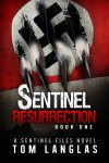 Sentinel Resurrection (Book One): An Occult Thriller & Spy Conspiracy Thriller [Kindle] FREE @ Amazon