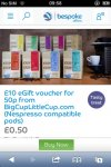 Bespoke offers - £10 eGift voucher for 50p from BigCupLittleCup.com (Nespresso compatible pods) only untill midnight tonight !