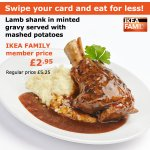 British lamb shank in minted gravy served with mashed potatoes. IKEA FAMILY price is £2.95