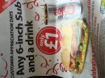 Get any 6-inch sub and a drink for £1 Subway on Ranelagh St in Liverpool (by central station).