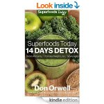 Superfoods Today - 14 Days Detox: Lose weight, Boost Energy, Fix your Hormone Imbalance and Get Rid of Cravings and Inflammations [Kindle Edition]
