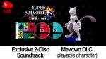 Super Smash Bros. 3DS / Wii U - Free bonuses: Mewtwo DLC Character & 2-Disc Soundtrack