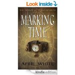 Marking Time (The Immortal Descendants, Book 1) [Kindle Edition]