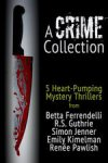 A Crime Collection - 5 Heart-Pumping Mystery Thrillers Boxed Set [Kindle] FREE @ Amazon