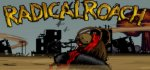 RADICAL ROACH DELUXE EDITION FREE STEAM KEY!