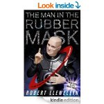 The Man in the Rubber Mask by Robert Llewellen (kindle edition) @ Amazon