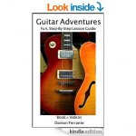 Guitar Adventures: A Fun, Informative, and Step-By-Step 60-Lesson Guide to Chords, Beginner & Intermediate Levels, with Companion Lesson and Play-Along Videos (Steeplechase Guitar Instruction) [Kindle Edition]  - Free Download @ Amazon