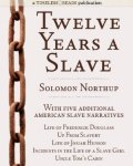 Twelve Years a Slave: Plus Five American Slave Narratives, Including Life of Frederick Douglass, Uncle Tom's Cabin, Life of Josiah Henson, Incidents in the Life of a Slave Girl, Up From Slavery [Kindle Edition]  - Free Download @ Amazon