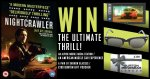 Win the Ultimate Thrills with Nightcrawler @ Movie Comps