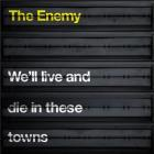 The Enemy We'll Live And Die in These Towns £2.73 @ Asda online