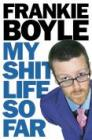 My S*it Life So Far - Frankie Boyle (Hardback Book) £4.99 delivered @ Play.com