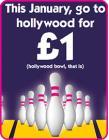£1 per person bowling @ Hollywood Bowl