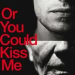 WIN A pair of tickets to see Or You Could Kiss Me