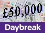Win £50,000, a Mercedes CLC 180 Kompressor & 3 Night Von Essen Hotel Break with Daybreak / ITV - Fortnight Beginning Monday 07/02