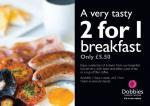 Breakfast BOGOF Inc Tea/Coffee and Toast £5.50 @ Dobbies Garden Centre