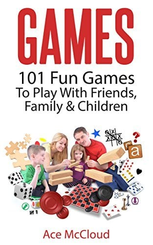 games 101 fun games to play with friends family children kindle edition free download. Black Bedroom Furniture Sets. Home Design Ideas