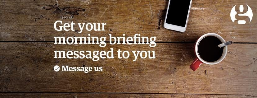 guardian get your morning briefing messaged to you